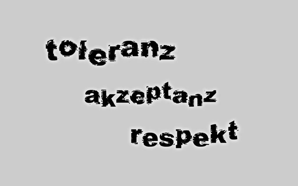 Toleranz Akzeptanz Respekt