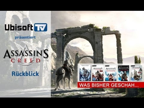 ASSASSIN'S CREED: Was bisher geschah - Teil 1 | Ubisoft-TV [DE]